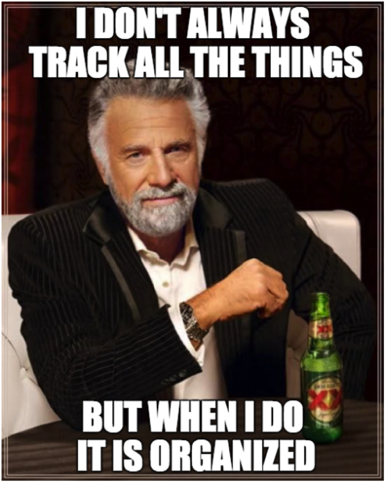 I don't always track all the things but when I do it is organized